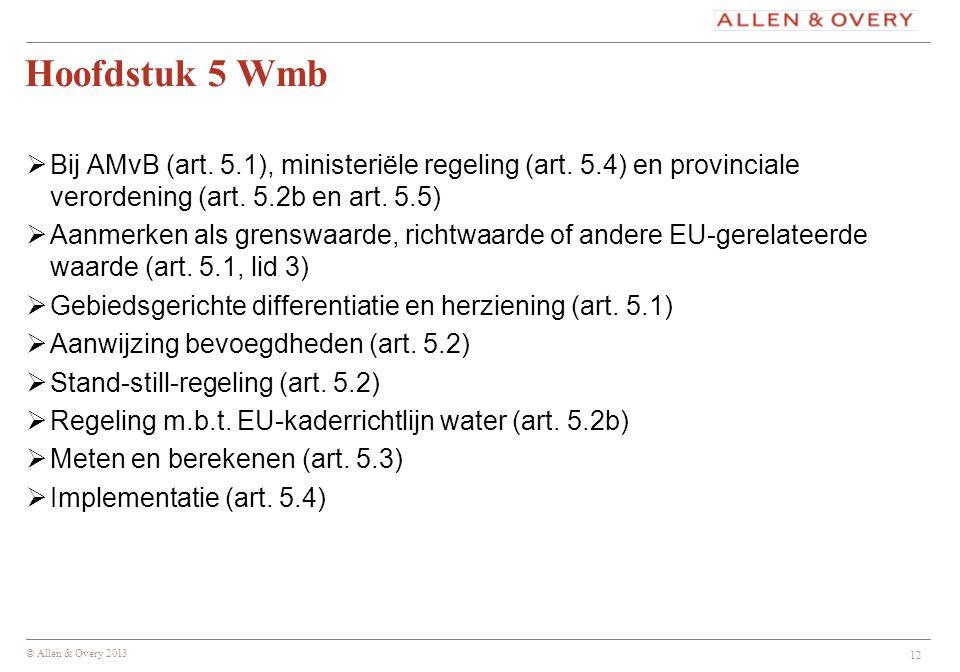 Hoofdstuk 5 Wmb Bij AMvB (art. 5.1), ministeriële regeling (art. 5.4) en provinciale verordening (art. 5.2b en art. 5.5)