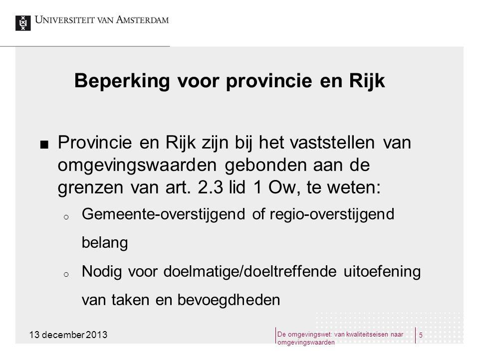 Beperking voor provincie en Rijk