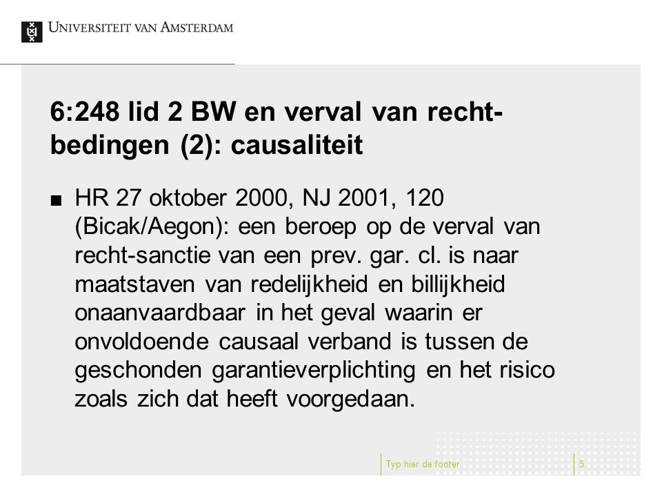 6:248 lid 2 BW en verval van recht-bedingen (2): causaliteit