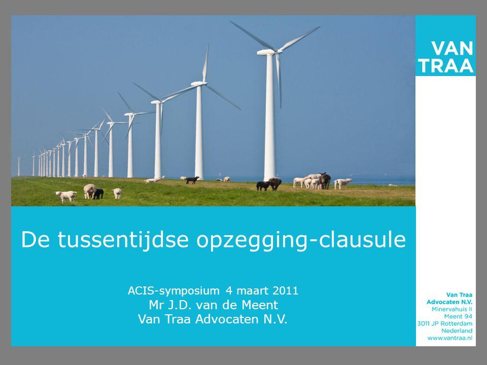 De tussentijdse opzegging-clausule ACIS-symposium 4 maart 2011 Mr J. D