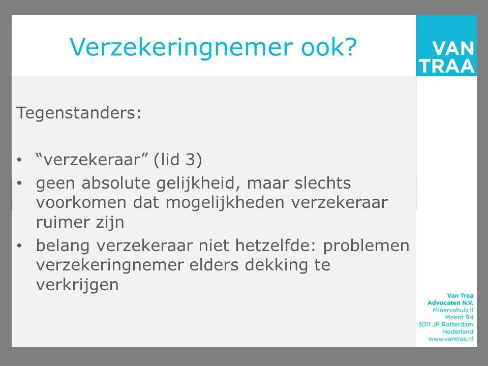 Verzekeringnemer ook Tegenstanders: verzekeraar (lid 3)