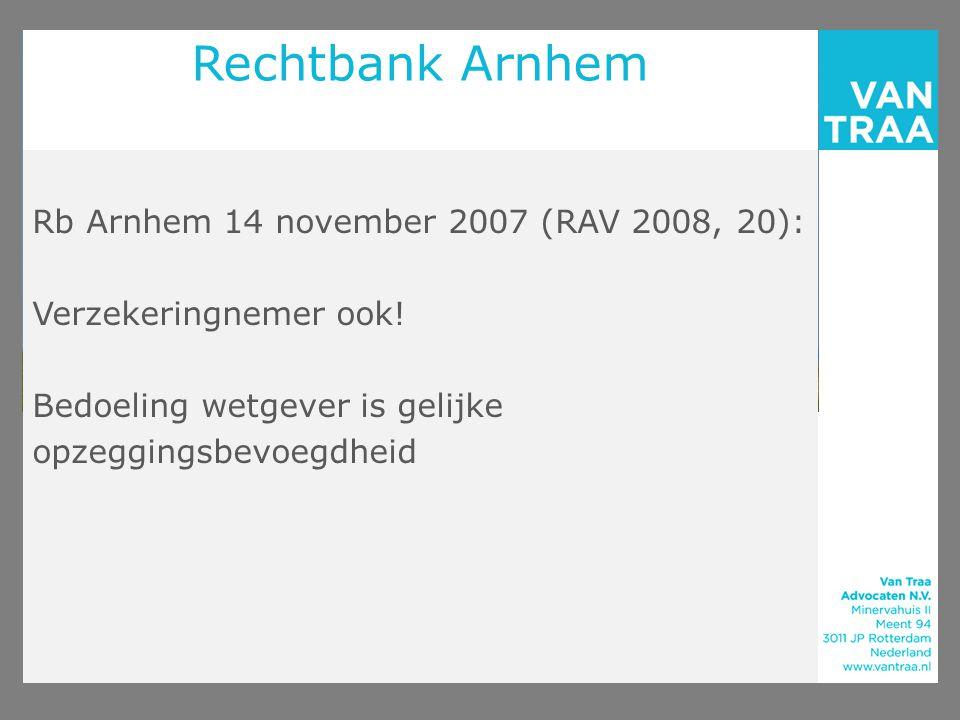 Rechtbank Arnhem Rb Arnhem 14 november 2007 (RAV 2008, 20):