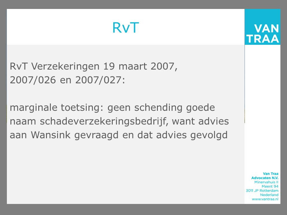 RvT RvT Verzekeringen 19 maart 2007, 2007/026 en 2007/027: