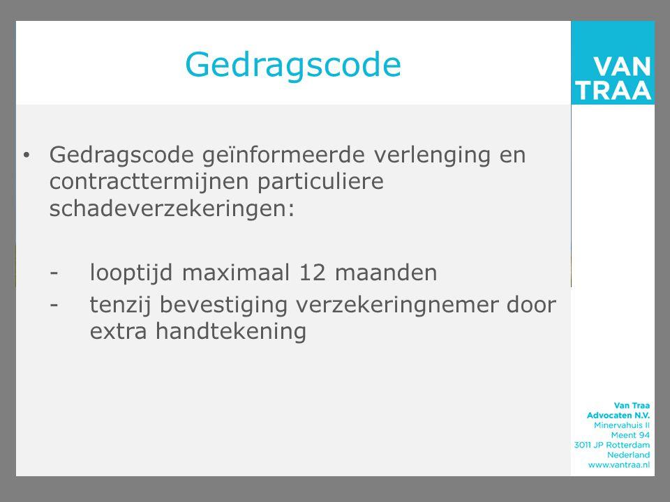 Gedragscode Gedragscode geïnformeerde verlenging en contracttermijnen particuliere schadeverzekeringen: