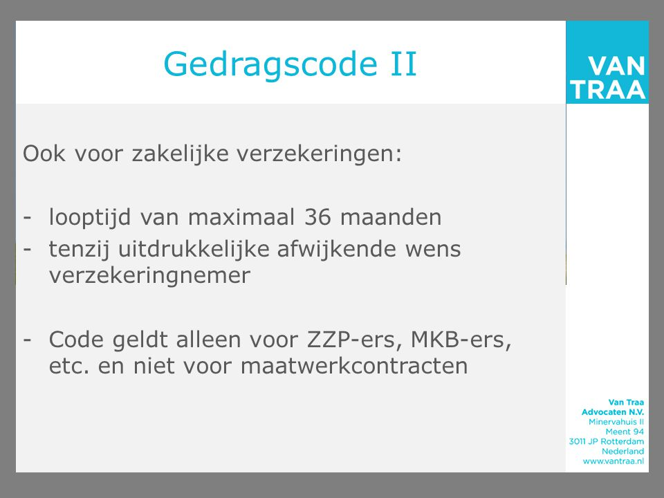 Gedragscode II Ook voor zakelijke verzekeringen: