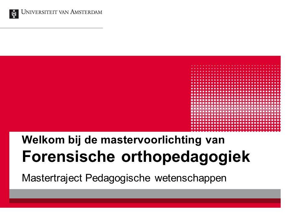 Welkom bij de mastervoorlichting van Forensische orthopedagogiek