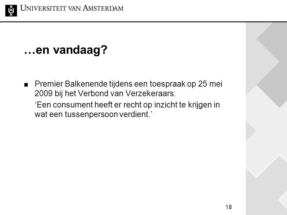 …en vandaag Premier Balkenende tijdens een toespraak op 25 mei 2009 bij het Verbond van Verzekeraars: