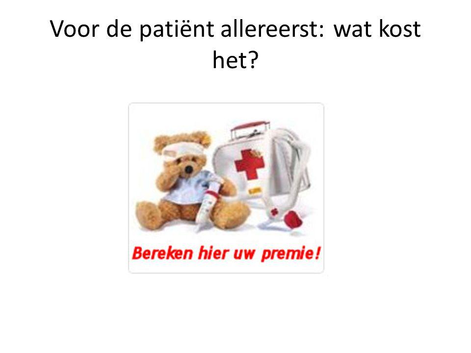 Voor de patiënt allereerst: wat kost het