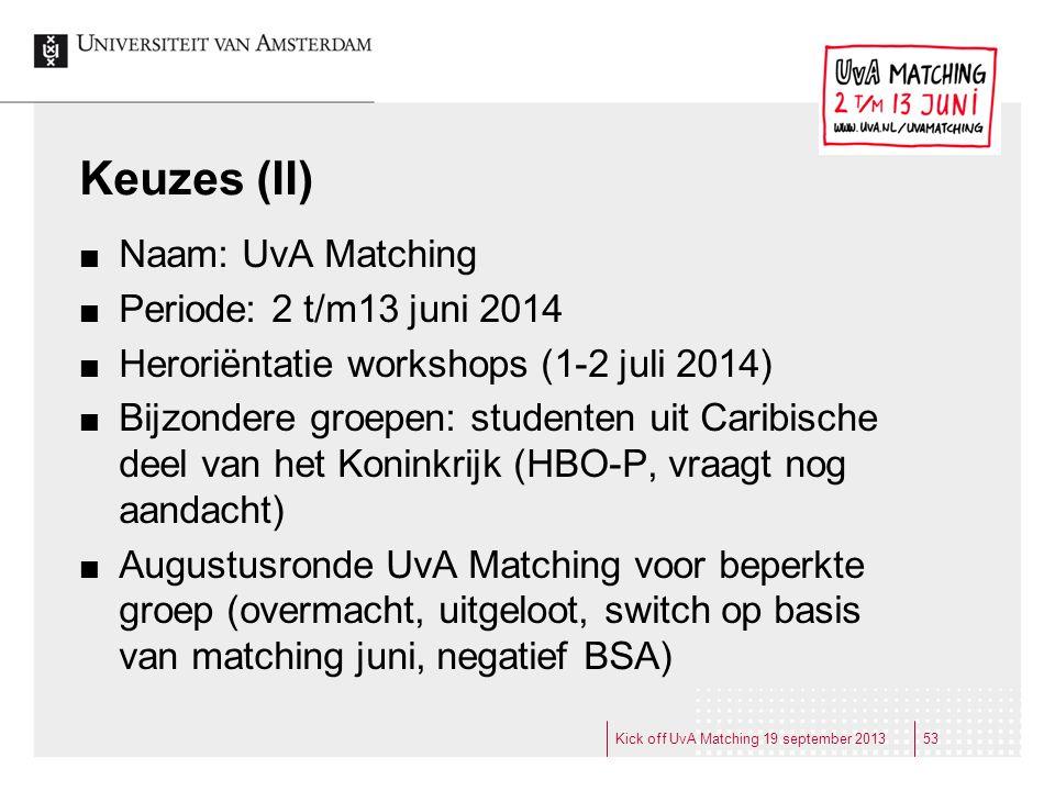 Keuzes (II) Naam: UvA Matching Periode: 2 t/m13 juni 2014