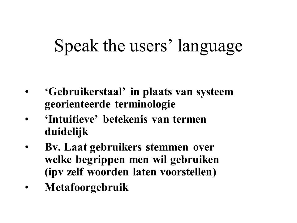 Speak the users' language
