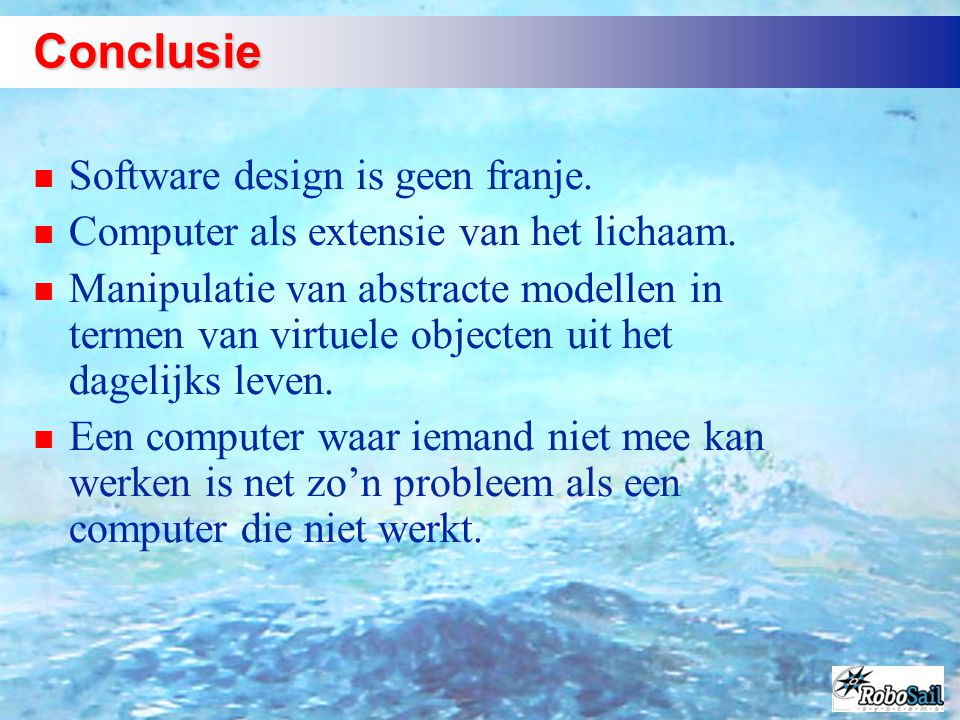 Conclusie Software design is geen franje.