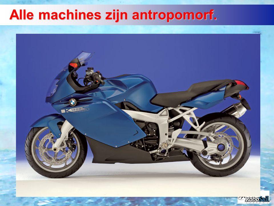 Alle machines zijn antropomorf.