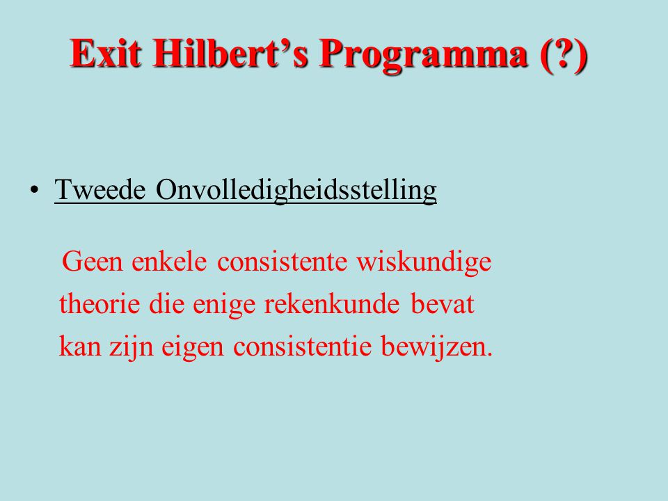 Exit Hilbert's Programma ( )
