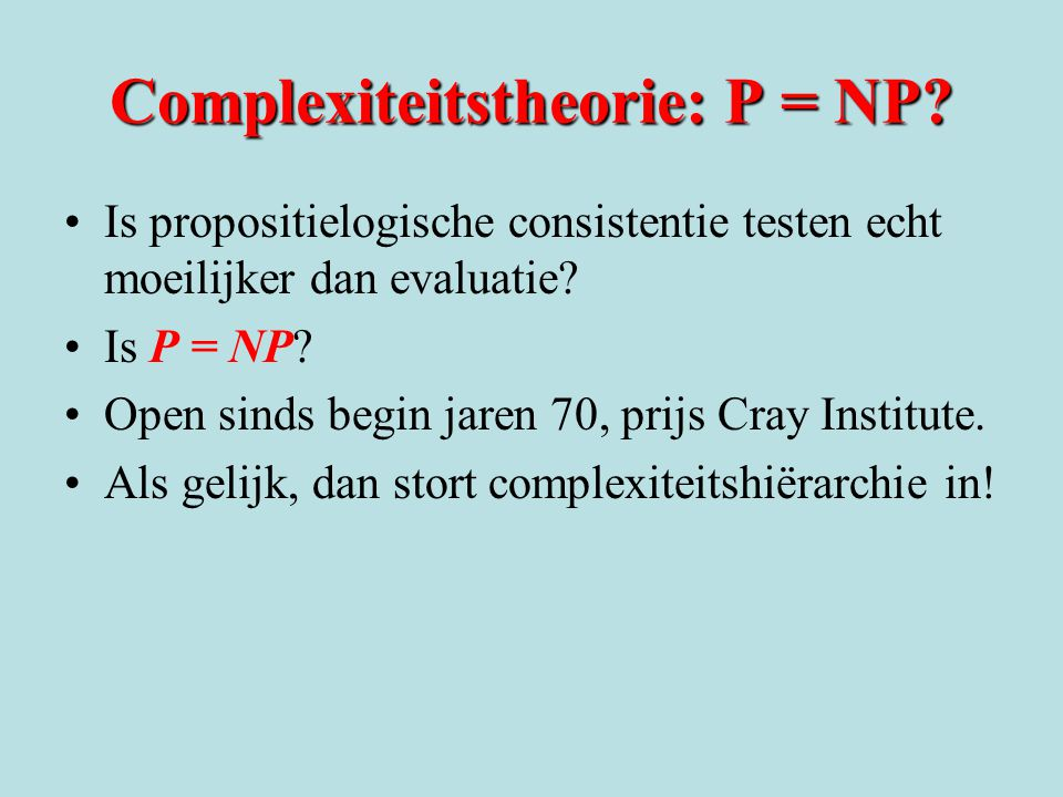 Complexiteitstheorie: P = NP
