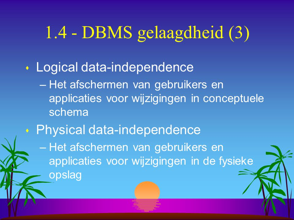 1.4 - DBMS gelaagdheid (3) Logical data-independence