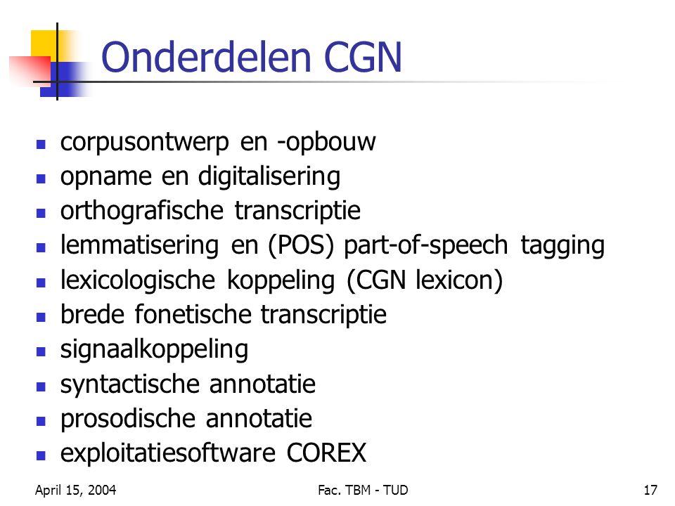 Onderdelen CGN corpusontwerp en -opbouw opname en digitalisering