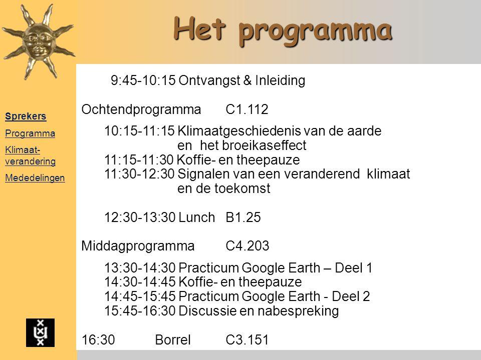 Het programma 9:45-10:15 Ontvangst & Inleiding Ochtendprogramma C1.112