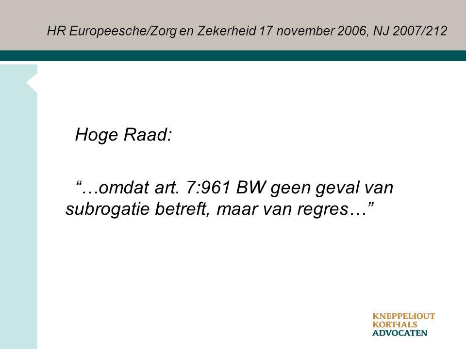 HR Europeesche/Zorg en Zekerheid 17 november 2006, NJ 2007/212