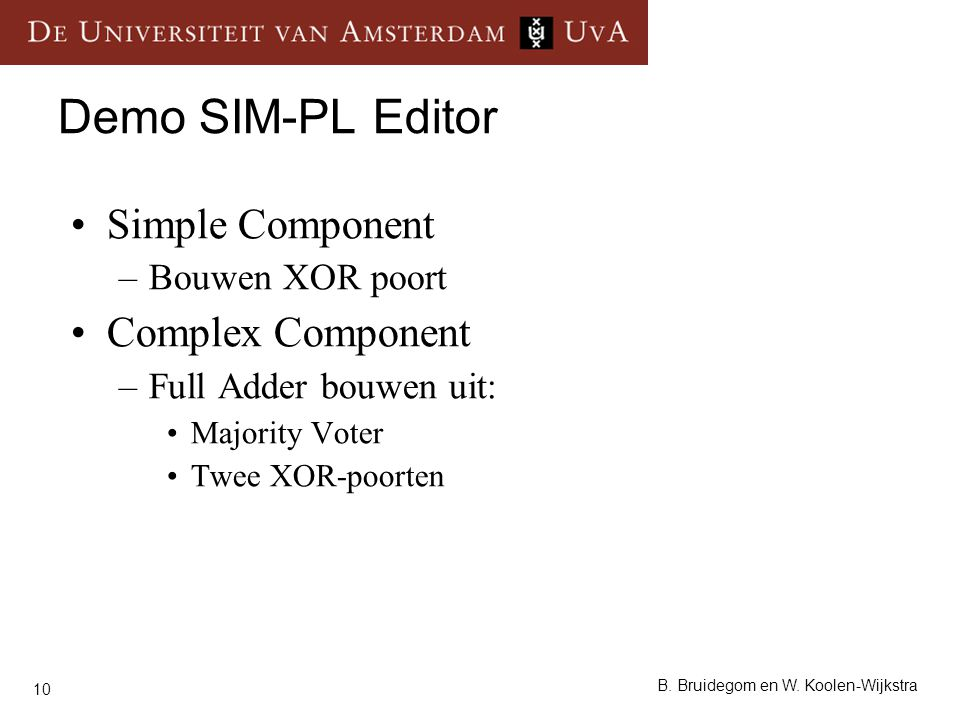 Demo SIM-PL Editor Simple Component Complex Component Bouwen XOR poort