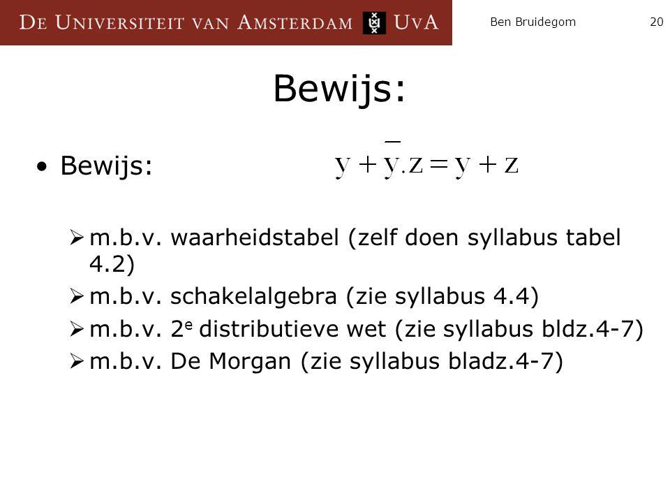 Bewijs: Bewijs: m.b.v. waarheidstabel (zelf doen syllabus tabel 4.2)