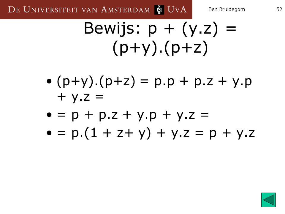 Bewijs: p + (y.z) = (p+y).(p+z)