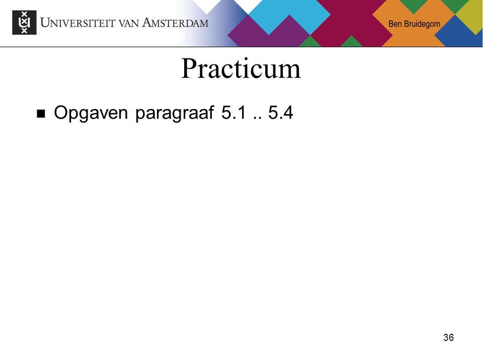 Practicum Opgaven paragraaf 5.1 .. 5.4