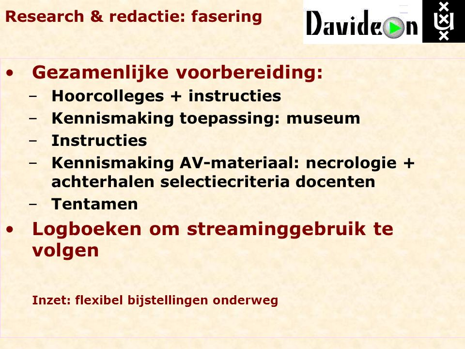 Research & redactie: fasering