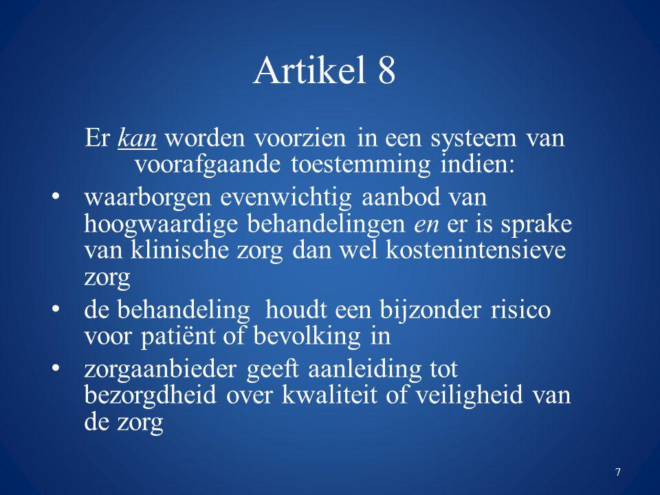 Artikel 8 Er kan worden voorzien in een systeem van voorafgaande toestemming indien: