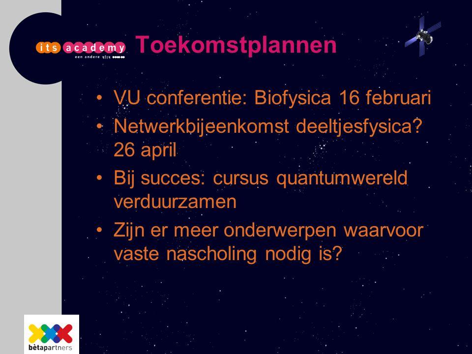 Toekomstplannen VU conferentie: Biofysica 16 februari