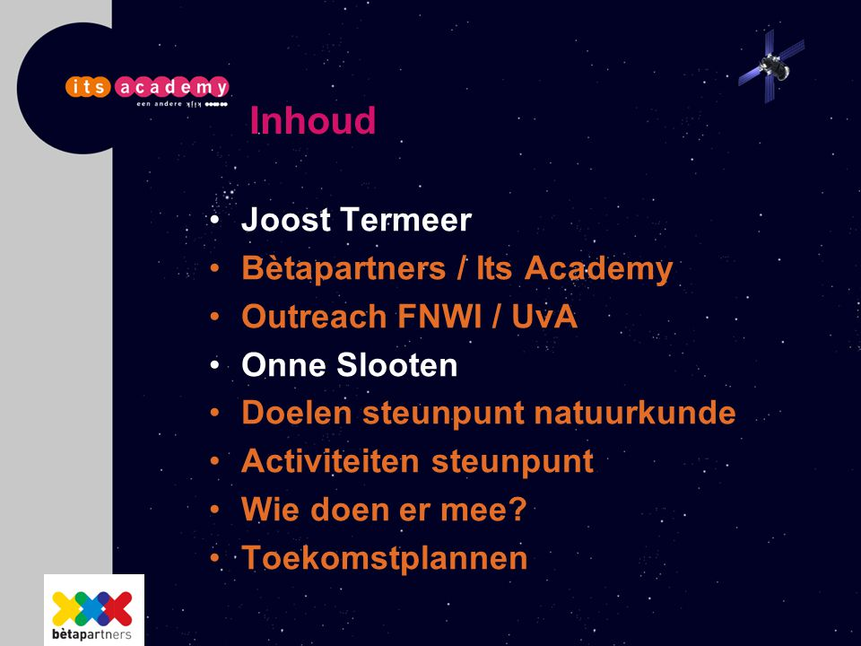 Inhoud Joost Termeer Bètapartners / Its Academy Outreach FNWI / UvA