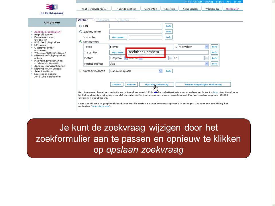 rechtbank arnhem Je kunt de zoekvraag wijzigen door het zoekformulier aan te passen en opnieuw te klikken op opslaan zoekvraag.