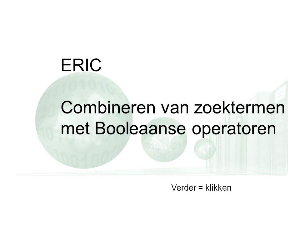 ERIC Combineren van zoektermen met Booleaanse operatoren