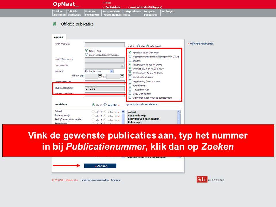 24268 Vink de gewenste publicaties aan, typ het nummer in bij Publicatienummer, klik dan op Zoeken