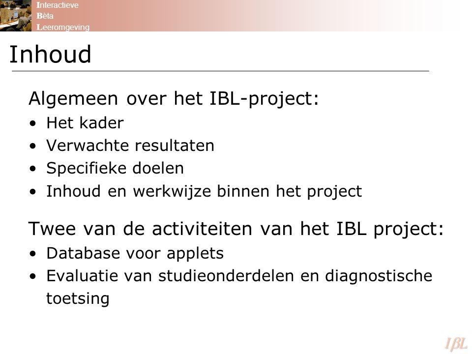 Inhoud Algemeen over het IBL-project: