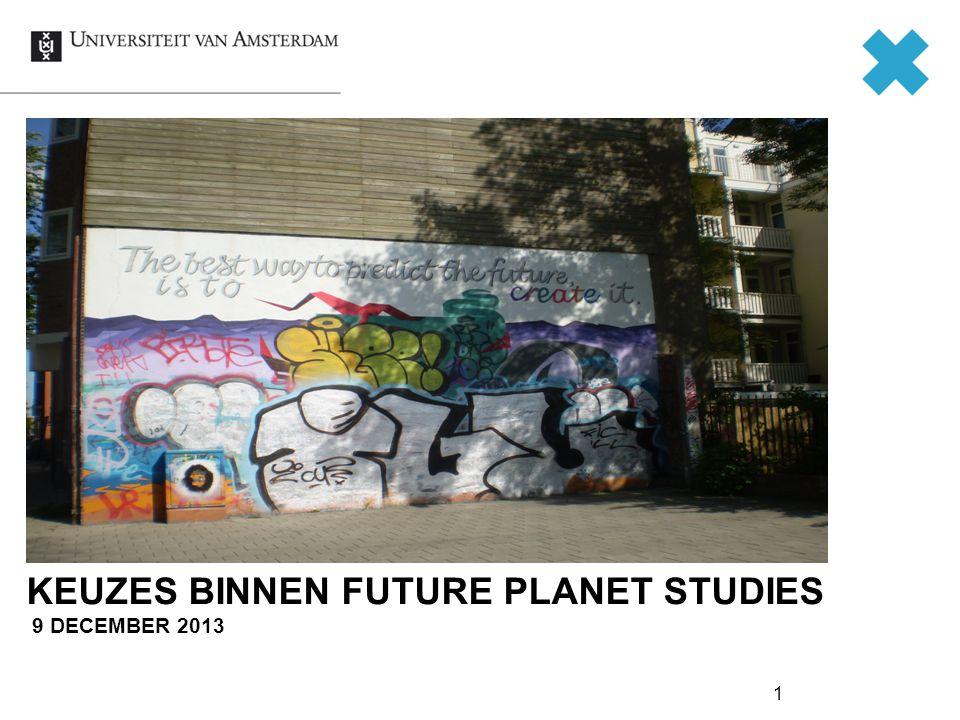 KEUZES BINNEN FUTURE PLANET STUDIES 9 DECEMBER 2013