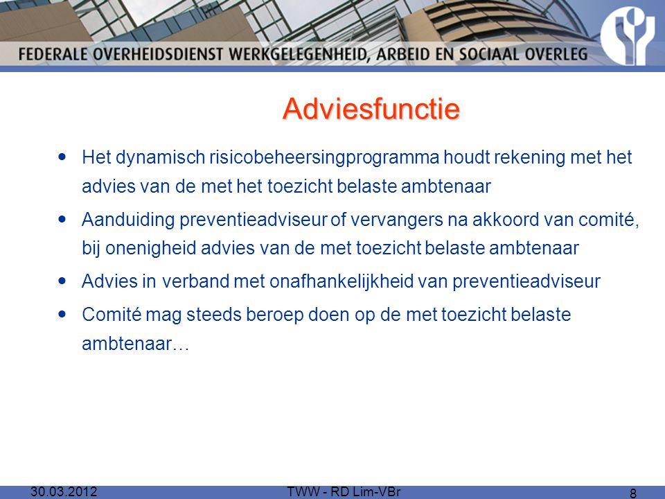 Adviesfunctie Het dynamisch risicobeheersingprogramma houdt rekening met het advies van de met het toezicht belaste ambtenaar.