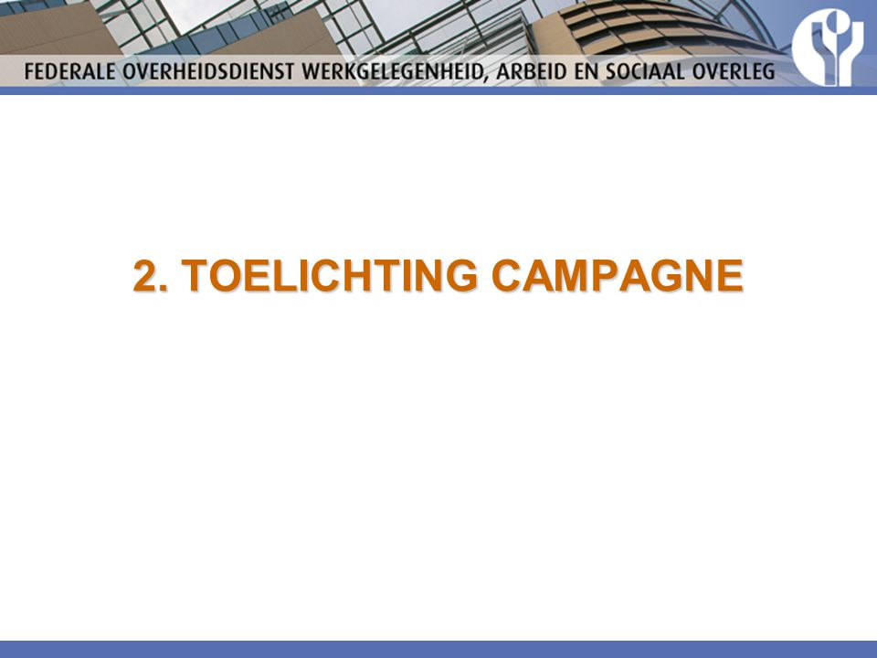 2. TOELICHTING CAMPAGNE