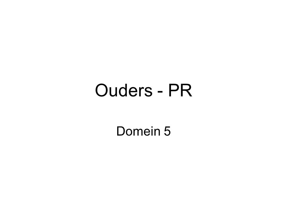 Ouders - PR Domein 5