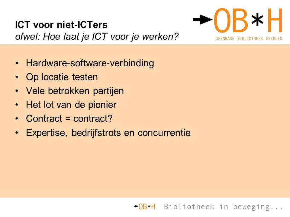 ICT voor niet-ICTers ofwel: Hoe laat je ICT voor je werken