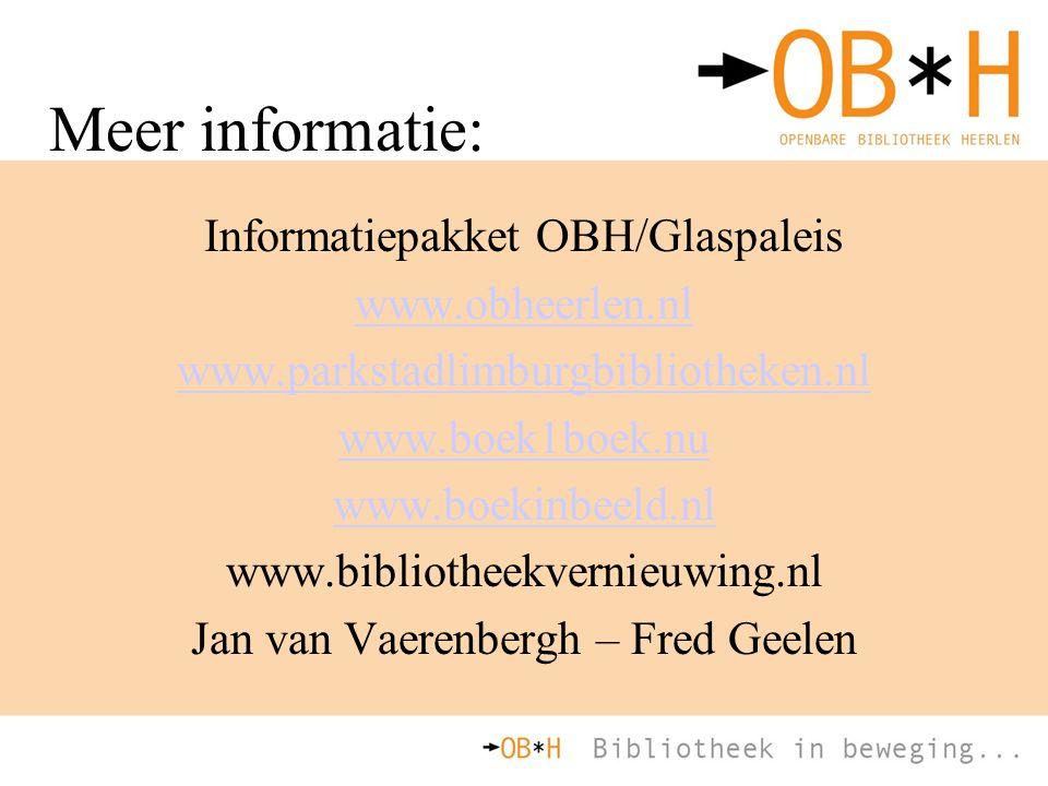 Meer informatie: Informatiepakket OBH/Glaspaleis www.obheerlen.nl