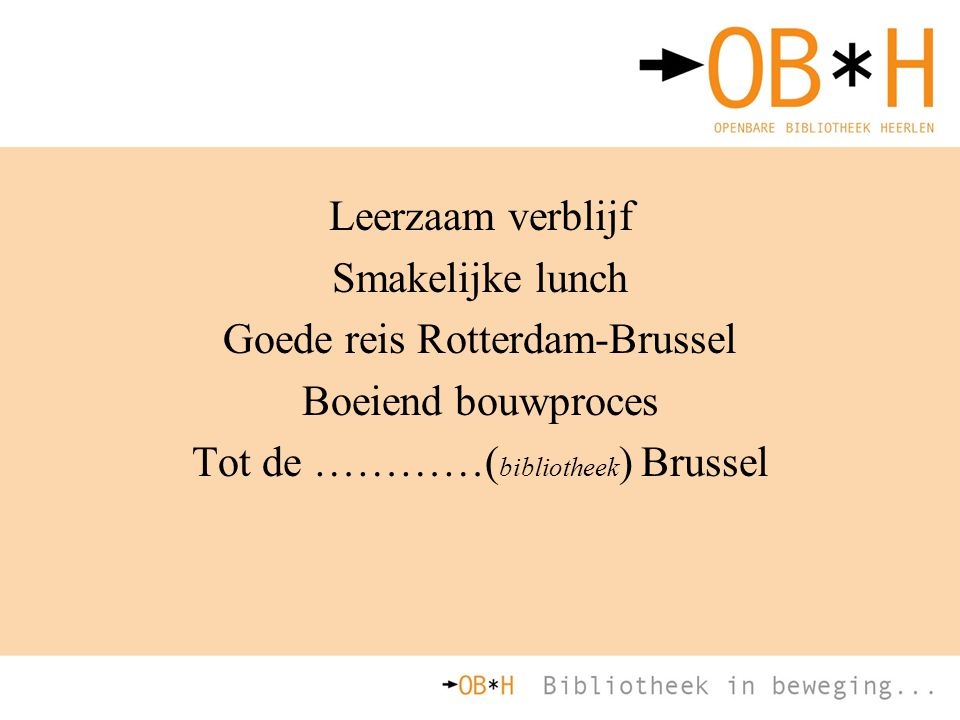 Goede reis Rotterdam-Brussel Boeiend bouwproces