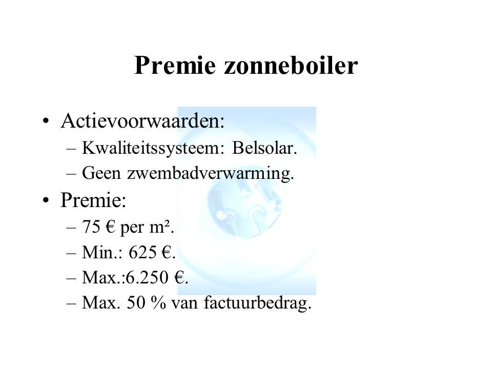 Premie zonneboiler Actievoorwaarden: Premie: