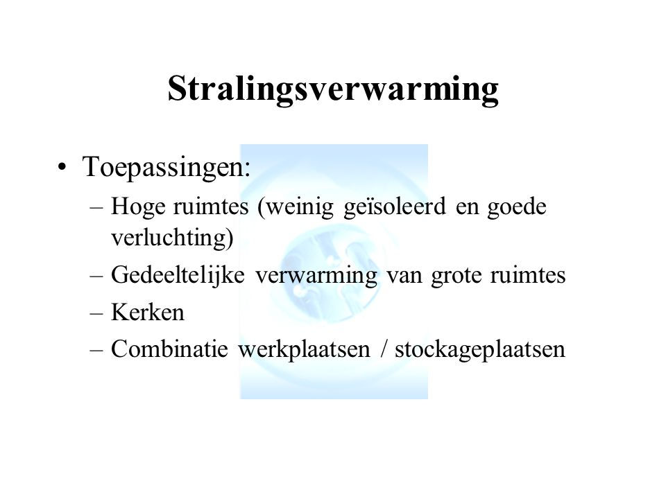 Stralingsverwarming Toepassingen: