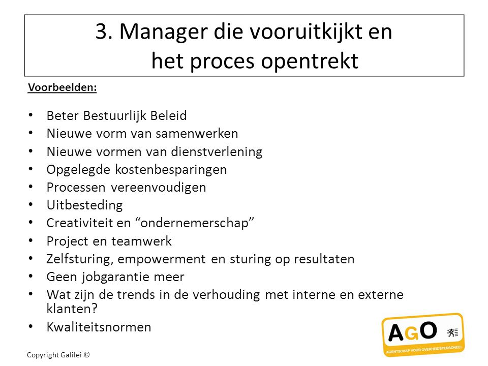 3. Manager die vooruitkijkt en het proces opentrekt