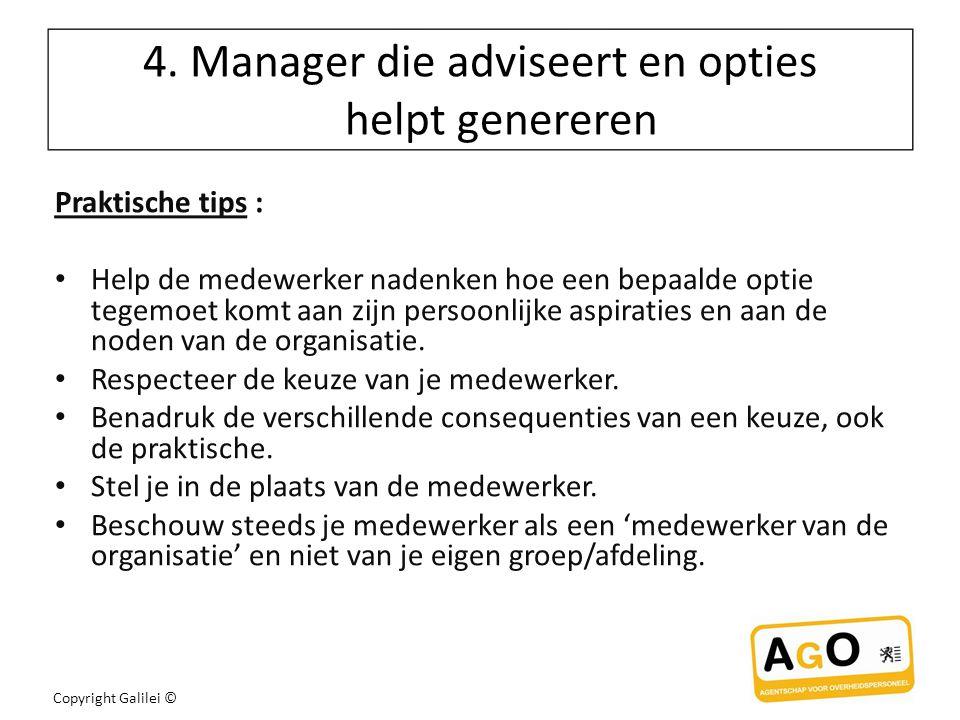 4. Manager die adviseert en opties helpt genereren