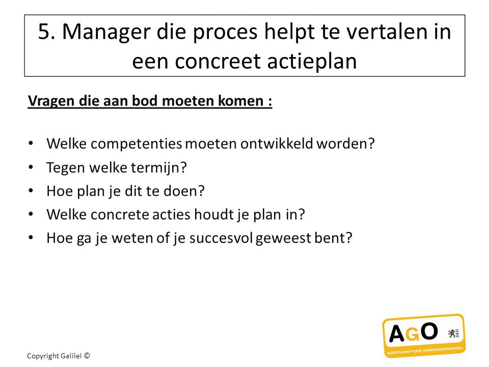 5. Manager die proces helpt te vertalen in een concreet actieplan