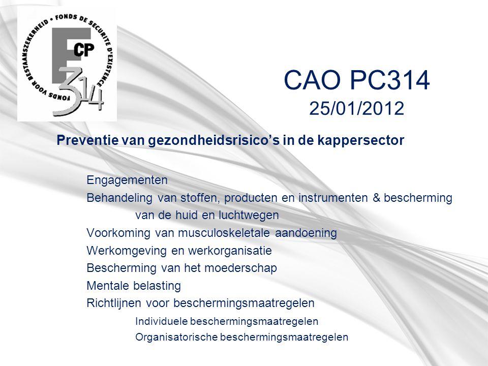 CAO PC314 25/01/2012 Preventie van gezondheidsrisico's in de kappersector. Engagementen.