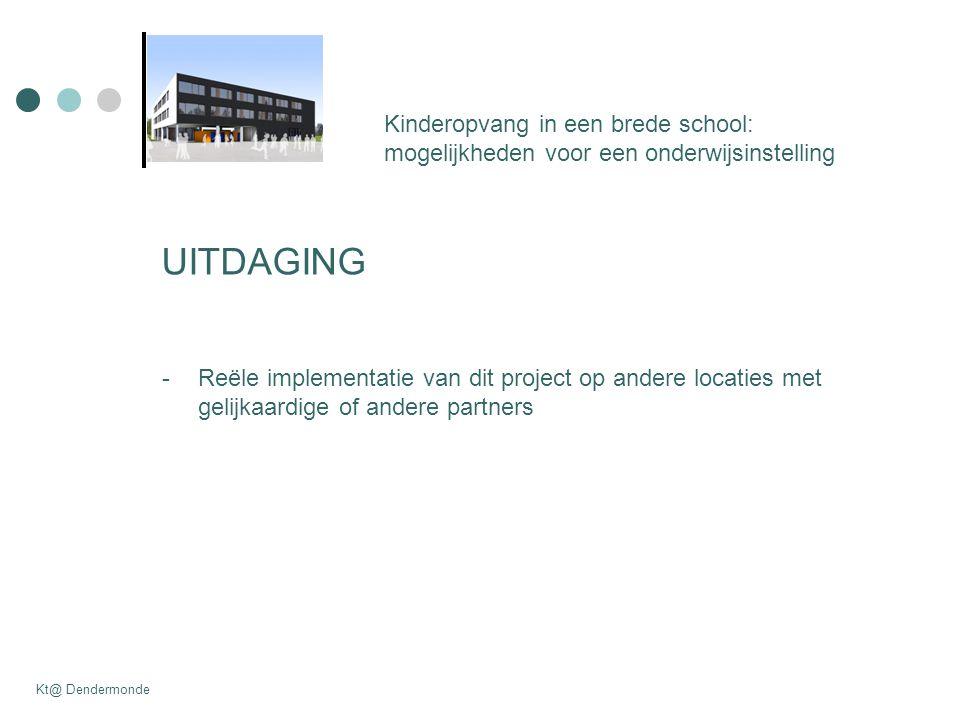 UITDAGING Kinderopvang in een brede school: