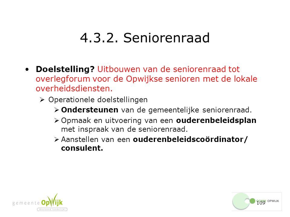 4.3.2. Seniorenraad Doelstelling Uitbouwen van de seniorenraad tot overlegforum voor de Opwijkse senioren met de lokale overheidsdiensten.