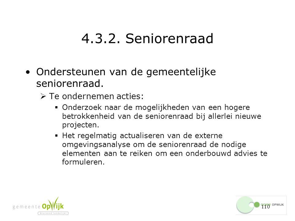 4.3.2. Seniorenraad Ondersteunen van de gemeentelijke seniorenraad.